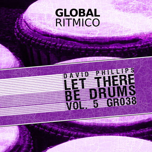 GR038 – David Phillips – Let There Be Drums Vol. 5