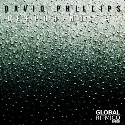 GR040 – David Phillips – Deeporinos #1