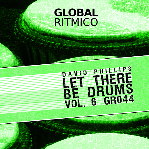 GR044 – David Phillips – Let There Be Drums Vol. 6