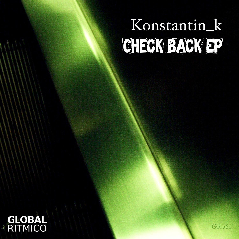 GR061 – Konstantin_k – Check Back EP